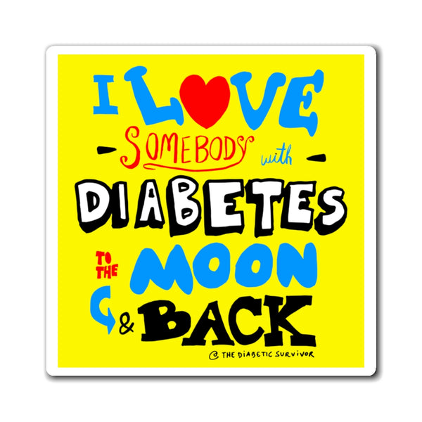 I love somebody with diabetes to the moon