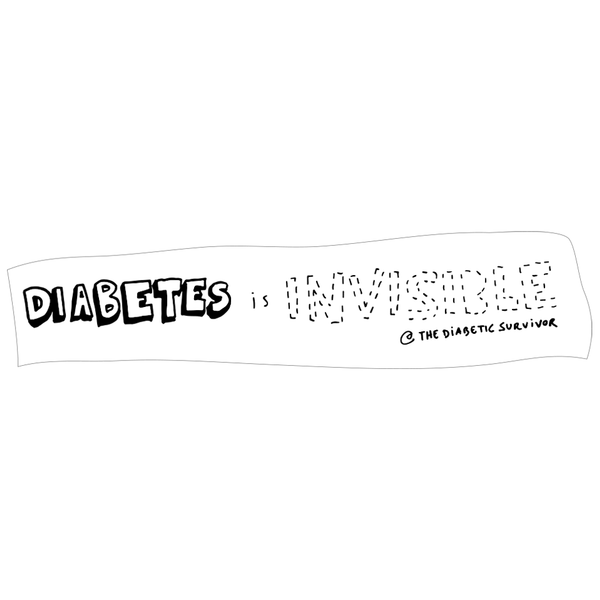 Diabetes is INVISIBLE