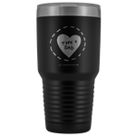 Type 1 Dad - 30 oz Tumbler (Premium)