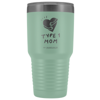 Type 1 Mom - 30 oz Tumbler