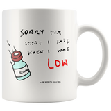 Sorry I was LOW - The Diabetic Survivor Mug