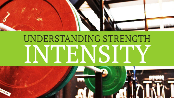 Understanding Strength: Intensity