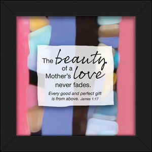 Plaque - Reflections Series. Black Framed 7in X 7in Plaque With Mosaic Design. Mother's Love - James 1:17