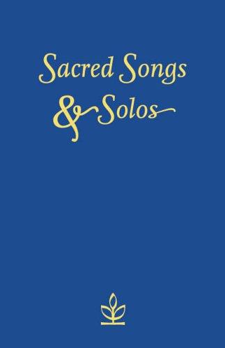 Sacred Songs and Solos A Classic Collection of Hymns and Choruses