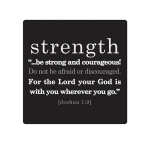 Simple Faith Series - Magnet - Strength - 2.5in X 2.5in - Joshua 1:9