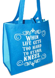 Eco Tote Bag. Reusable Shopping Bag , 12.5in X 6in X 12in. - When life get hard Kneel