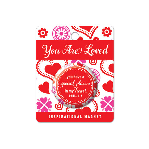 You Are Loved Acrylic Button Magnet. 1.5in X 1.5in. Philippians 1:7