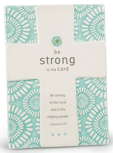 Plaque - Be Strong - 5' X 7' Ephesians 6:10 Cross Statements Series Plaques