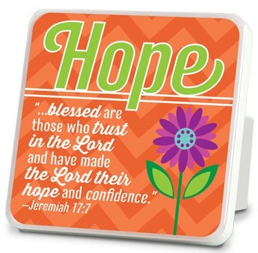 Plaque - Hope. Happy Series. 4in X 4in. Jeremiah 17:7