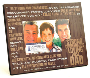 STRONG COURAGEOUS LOVING WISE DAD STACKED WORDS BROWN PHOTO FRAME FOR FATHER