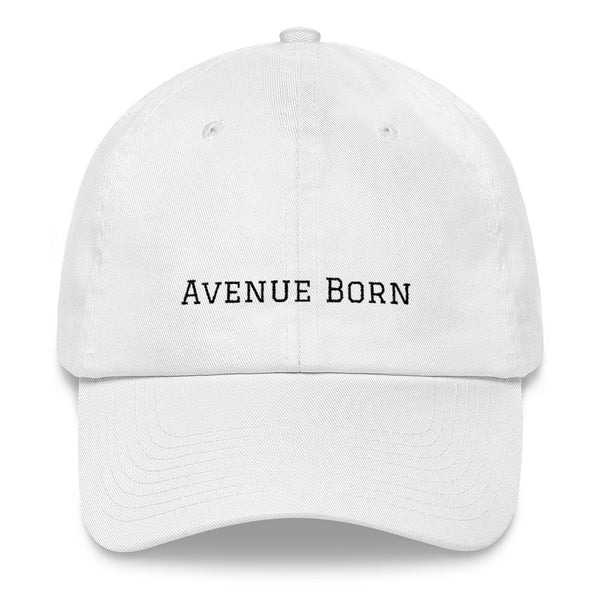 Avenue Born Dad Hat - Avenue Born