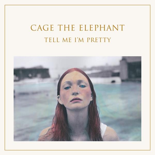 Tell Me I'm Pretty on Cage The Elephant bändin vinyyli LP.