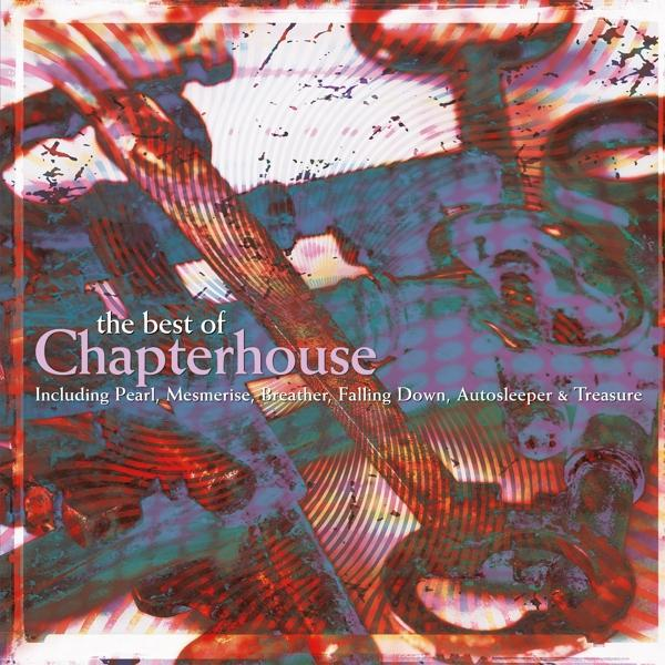 Best Of Chapterhouse on Chapterhouse bändin albumi.