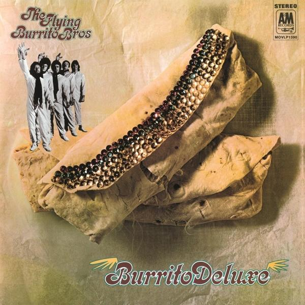 Burrito Deluxe on Flying Burrito Brothers yhtyeen LP-levy.