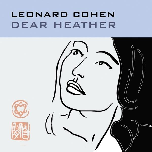 Dear Heather on Leonard Cohen artistin vinyyli LP.