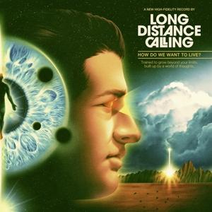 How Do We Want To Live? on Long Distance Calling bändin albumi LP.