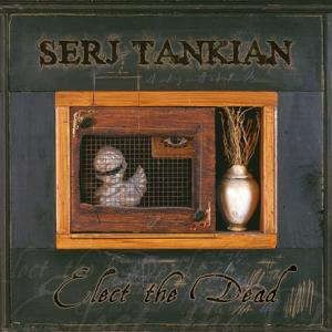 Elect The Dead on Serj Tankian artistin albumi LP.
