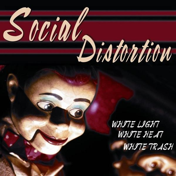 White Light, White Heat, White Trash on Social Distortion yhtyeen LP-levy.