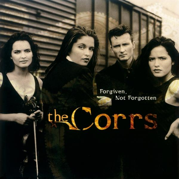 Forgiven, Not Forgotten on The Corrs yhtyeen LP-levy.