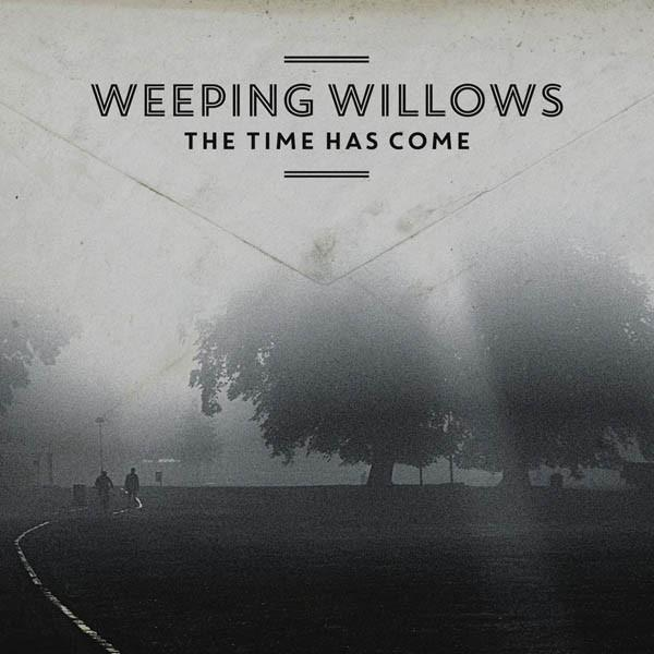 The Time Has Come on Weeping Willows bändin vinyyli LP.