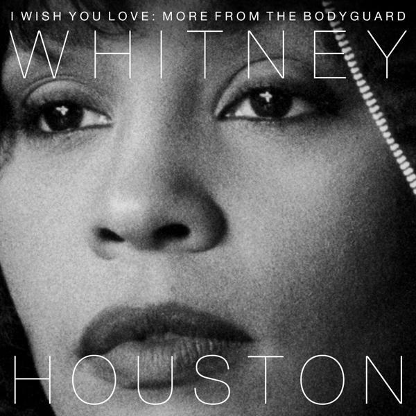 I Wish You Love: More From The Bodyguard on Whitney Houston artistin vinyyli LP.