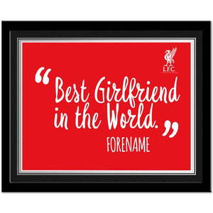 Liverpool FC Best Girlfriend In The World 10 x 8 Photo Framed