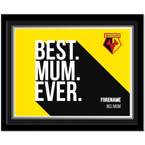 Watford FC Best Mum Ever 10 x 8 Photo Framed