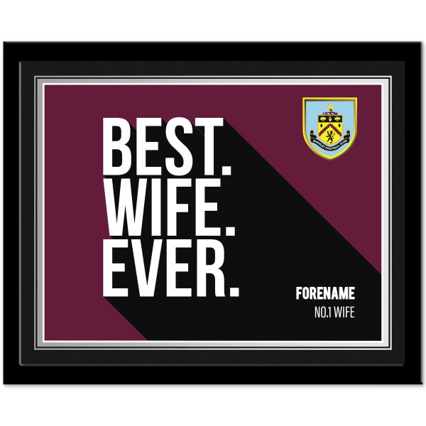 Burnley FC Best Wife Ever 10 x 8 Photo Framed