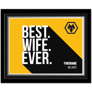 Wolverhampton Wanderers Best Wife Ever 10 x 8 Photo Framed