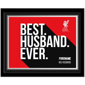 Liverpool FC Best Husband Ever 10 x 8 Photo Framed