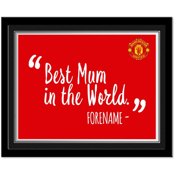 Manchester United FC Best Mum In The World 10 x 8 Photo Framed