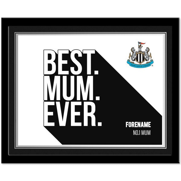 Newcastle United FC Best Mum Ever 10 x 8 Photo Framed