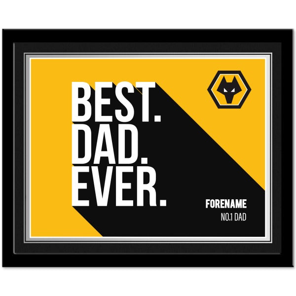 Wolverhampton Wanderers Best Dad Ever 10 x 8 Photo Framed