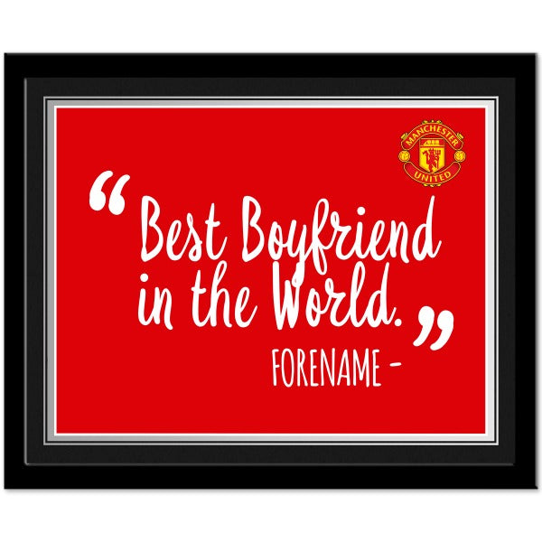 Manchester United FC Best Boyfriend In The World 10 x 8 Photo Framed