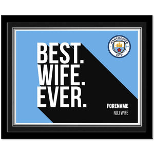 Manchester City FC Best Wife Ever 10 x 8 Photo Framed