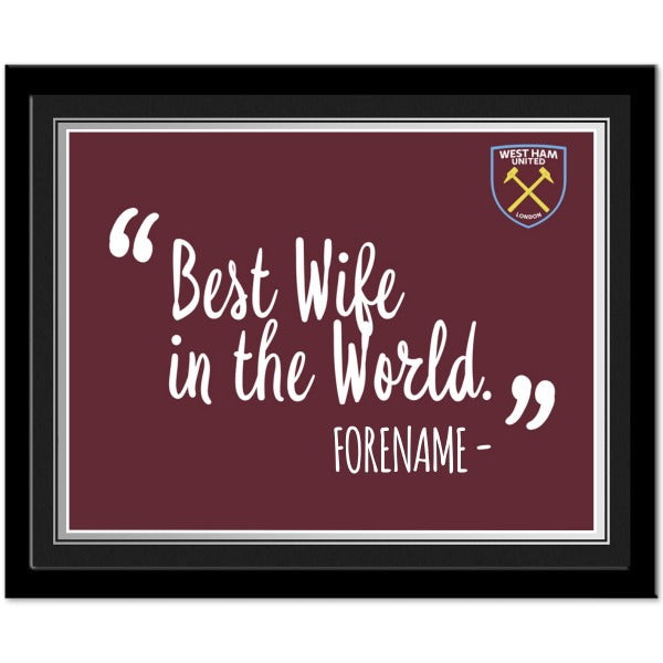 West Ham United FC Best Wife In The World 10 x 8 Photo Framed