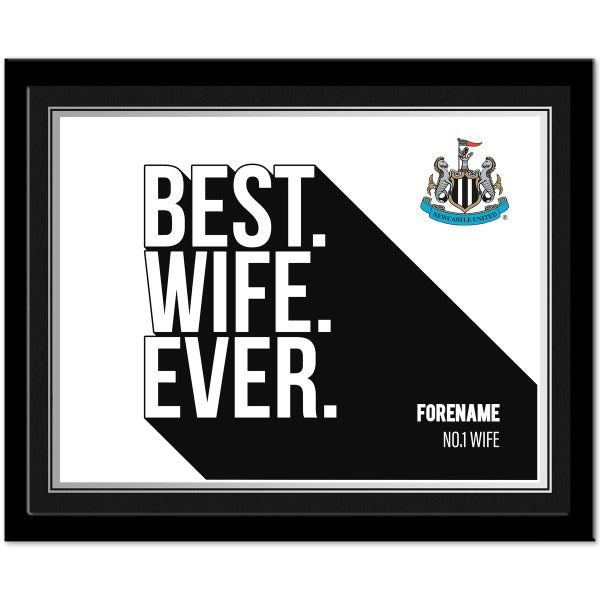 Newcastle United FC Best Wife Ever 10 x 8 Photo Framed