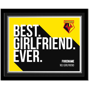 Watford FC Best Girlfriend Ever 10 x 8 Photo Framed