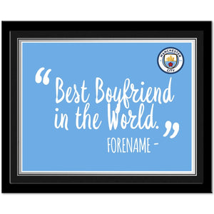 Manchester City FC Best Boyfriend In The World 10 x 8 Photo Framed