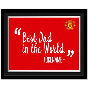 Manchester United FC Best Dad In The World 10 x 8 Photo Framed