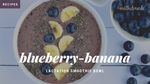 Lactation Smoothie Bowl with Blueberries and Banana