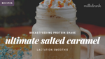 Salted Caramel Lactation Protein Smoothie with Almond Butter