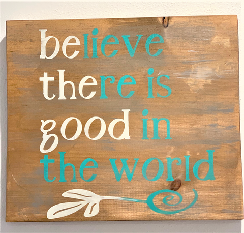 BE THE GOOD on upcycled wood from Art 2 Heart Gift Shop in Hamel MN