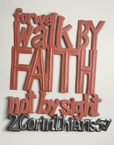 Walk by Faith painted - Haiti Metal Art at Art2Heart in Hamel MN