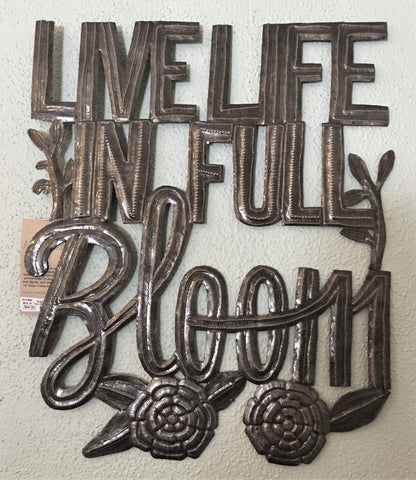 Live Life in Bloom - Haiti Metal Art at Art2Heart in Hamel MN