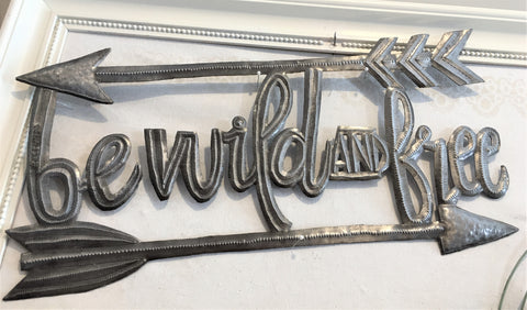 Be Wild and Free Metal Wall Art from Art2Heart in Hamel MN