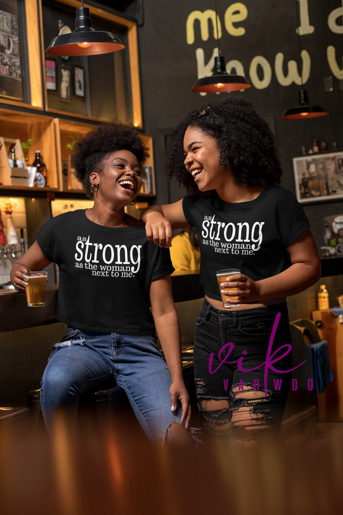 Strong as the Woman Next to Me Tee