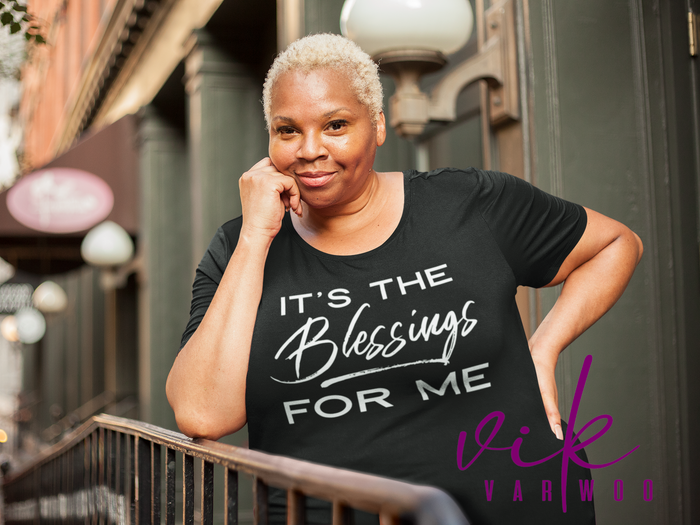 It's the Blessings for Me Tee