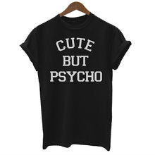 Cute But Pyscho Tee