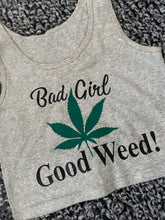 Bad Girl Good Weed Crop Tank